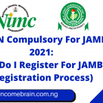 Is NIN Compulsory For JAMB 2021: How Do I Register For JAMB? (Registration Process)